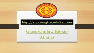 Best window glass repair Atlanta GA - Superiorglasssolution.com