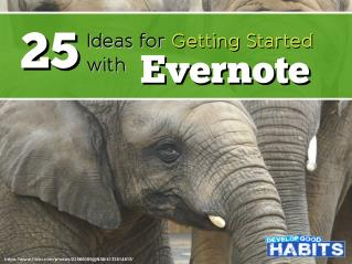25 Ideas for Getting Started with #Evernote