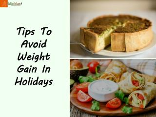 Tips To Avoid Weight Gain In Holidays