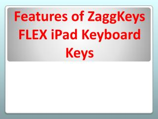 Features of ZaggKeys FLEX iPad Keyboard Keys