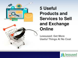 5 Useful Products and Services to Sell and Exchange Online