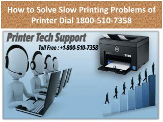 How to Solve Slow Printing Problems of Printer Dial 1800-510-7358
