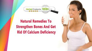 Natural Remedies To Strengthen Bones And Get Rid Of Calcium Deficiency