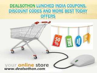 Dealsothon Lunched India Coupons, Discount Codes and More Best Today Offers .