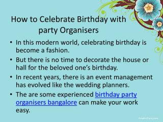 Ways to Celebrate Birthday Parties with Party organisers