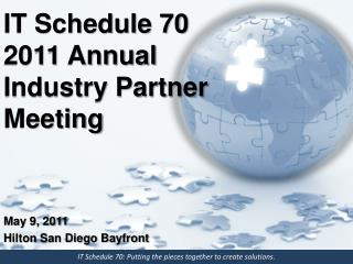IT Schedule 70 2011 Annual Industry Partner Meeting