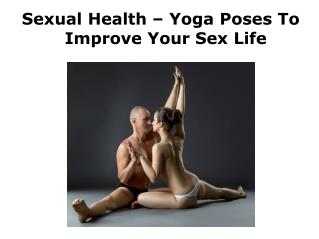 Sexual Health – Yoga Poses To Improve Your Sex Life