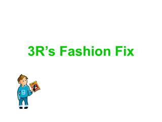 3R s Fashion Fix