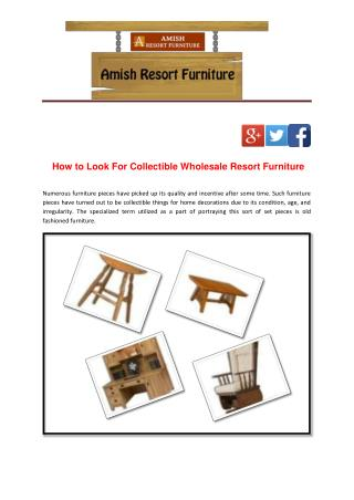 How to Look For Collectible Wholesale Resort Furniture