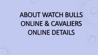 About Watch Bulls & Cavaliers Online Details