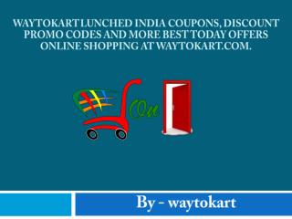 Waytokart Lunched India Coupons, Discount Promo Codes and More Best