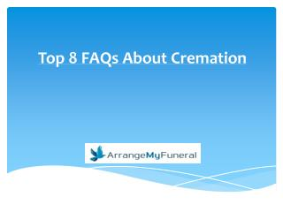 Top 8 FAQs About Cremation