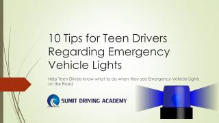 10 Tips for Teen Drivers Regarding Emergency Vehicle Lights