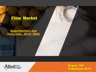 Flour Market ize & Share, Forecast- 2022