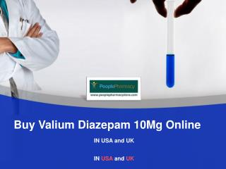 Buy Valium Diazepam 10 Mg Online PPT USA And UK