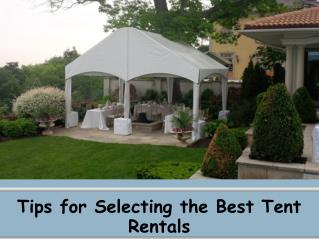 Tips for Selecting the Best Tent Rentals