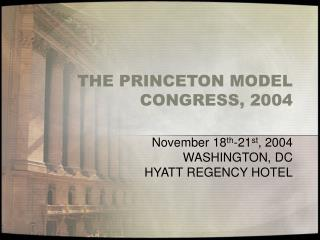 THE PRINCETON MODEL CONGRESS