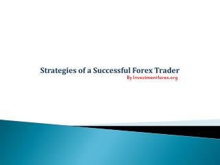 Strategies of a Successful Forex Trader