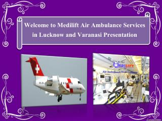 Medilift Air Ambulance Services in Lucknow – Best Air Ambulance in Lucknow