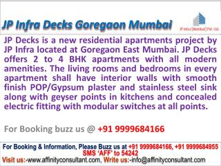 JP Infra Decks @09999684166 New Project Goregaon Mumbai