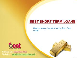 Need of Money Counteracted by Short Term Loans