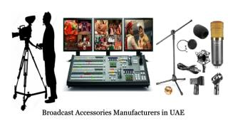 Broadcast Accessories Manufacturers in UAE | Broadcast Equipment