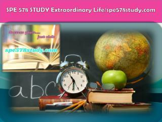 SPE 578 STUDY Extraordinary Life/spe578study.com