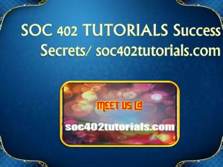 SOC 402 TUTORIALS Success Secrets/ soc402tutorials.com