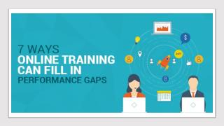 7 Ways Online Training Can Fill In Performance Gaps