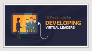 10 Essentials for Developing Virtual Leaders & Leadership Development