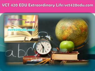 VCT 420 EDU Extraordinary Life/vct420edu.com