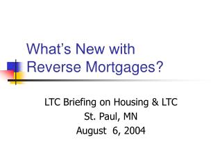 What s New with  Reverse Mortgages