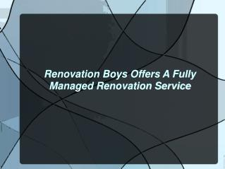 Renovation Boys Offers A Fully Managed Renovation Service