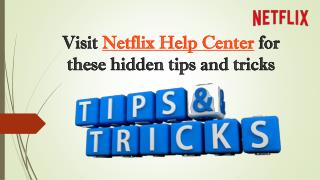 Call 1855-856-2653 Visit Netflix Help Center for these hidden tips and tricks
