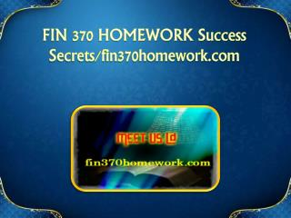 FIN 370 HOMEWORK Success Secrets/fin370homework.com