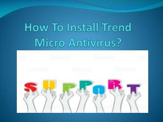 Contact the TREND MICRO Support Team to Get Support on Installation