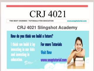 CRJ 4021 Slingshot Academy / snaptutorial.com
