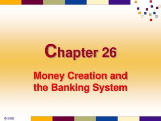 Money Creation and the Banking System