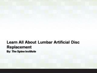Learn All About Lumbar Artificial Disc Replacement