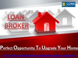 Perfect Opportunity to Upgrade your Home with Loan Broker
