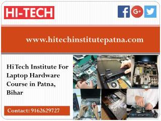 Hi Tech Institute For Laptop Hardware Course in Patna, Bihar