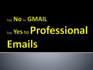 Gmail vs. your professional mails