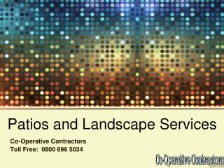 Avail affordable and convenient Patios and Landscape services!