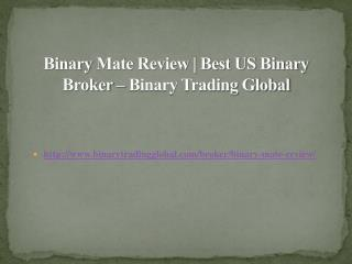 Binary Mate Review | Best US Binary Broker – Binary Trading Global