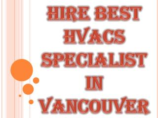 Hire Best HVACs Specialist in Vancouver