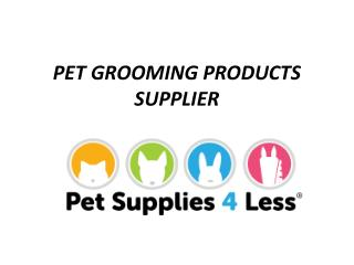 Pet Grooming Products Supplies