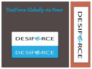DesiForce Globally via News