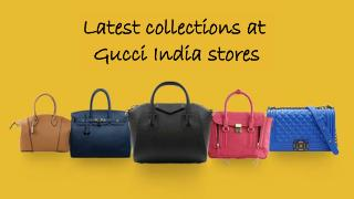 Latest collections at Gucci India stores