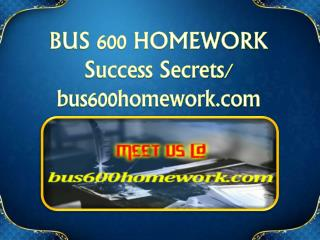 BUS 600 HOMEWORK Success Secrets/ bus600homework.com
