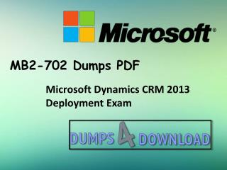 How To Pass Microsoft MB2-702 Dumps Question Answers